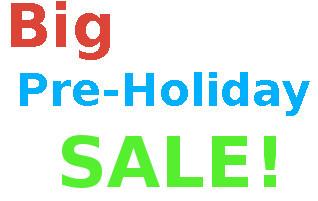 Big Pre-Holiday Sale